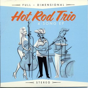 EP: Hot Rod Trio - 4 Song EP
